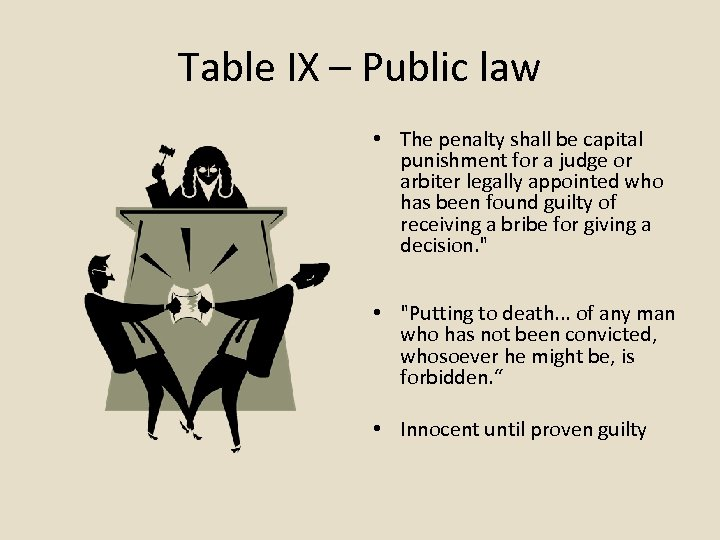 Table IX – Public law • The penalty shall be capital punishment for a
