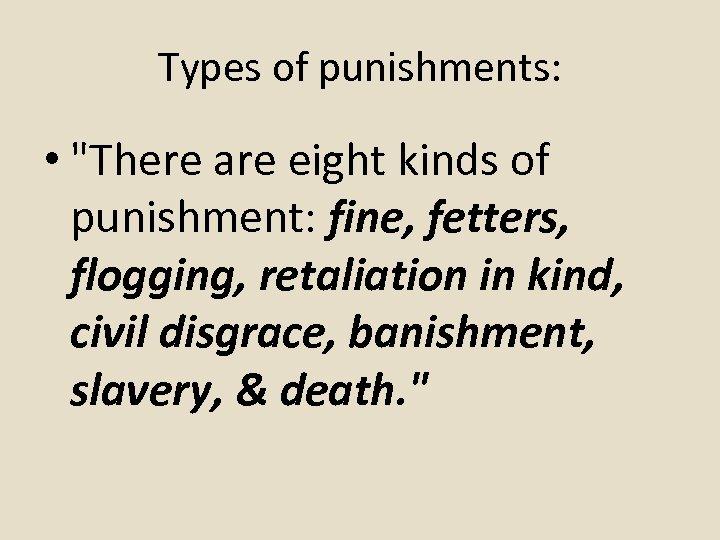 Types of punishments: •
