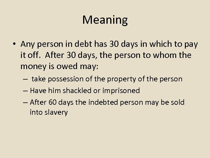Meaning • Any person in debt has 30 days in which to pay it
