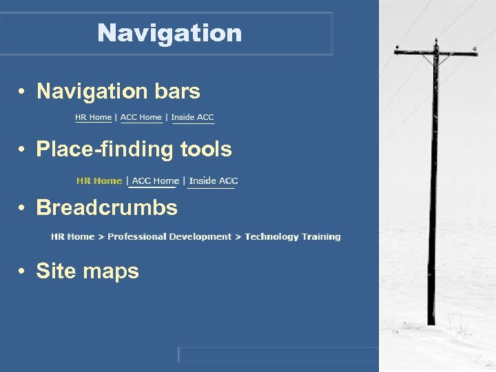 Navigation • Navigation bars • Place-finding tools • Breadcrumbs • Site maps