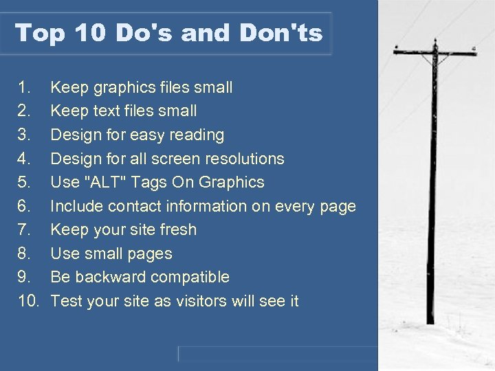 Top 10 Do's and Don'ts 1. 2. 3. 4. 5. 6. 7. 8. 9.