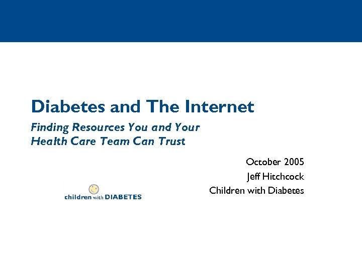 Diabetes and The Internet Finding Resources You and Your Health Care Team Can Trust