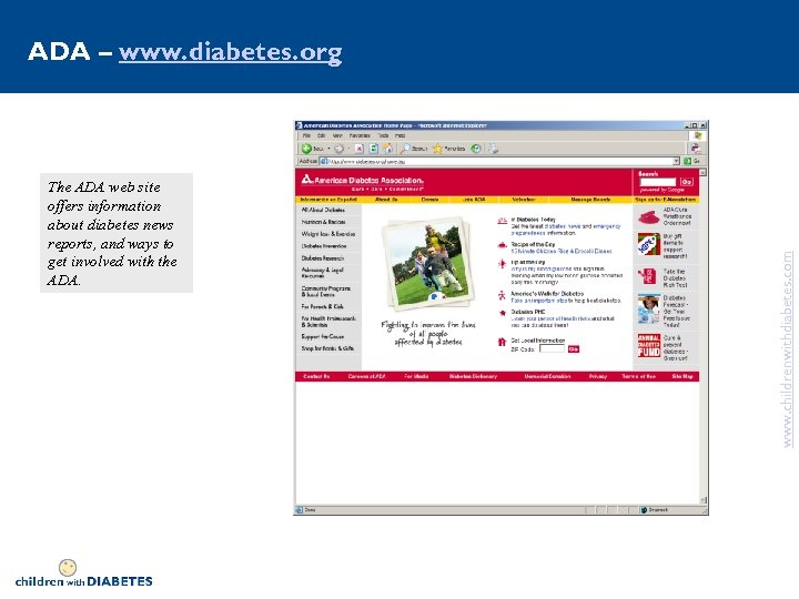 The ADA web site offers information about diabetes news reports, and ways to get