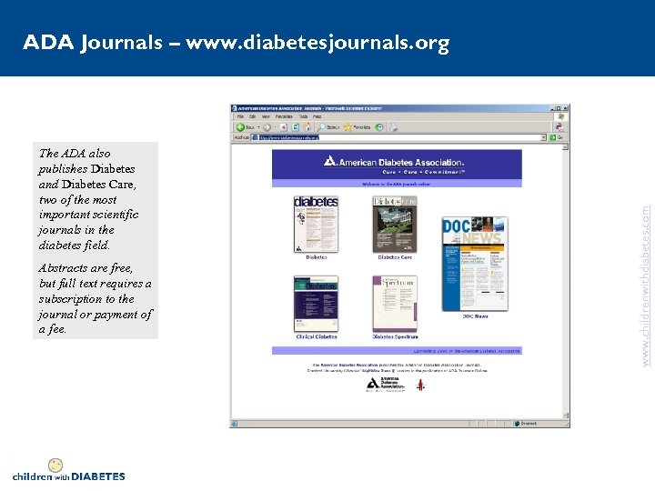 The ADA also publishes Diabetes and Diabetes Care, two of the most important scientific