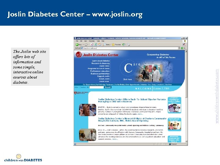 The Joslin web site offers lots of information and some simple, interactive online courses