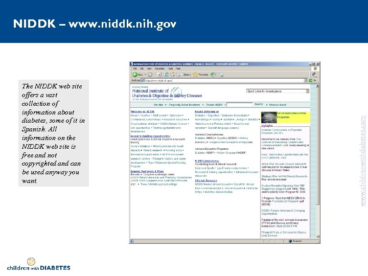 The NIDDK web site offers a vast collection of information about diabetes, some of