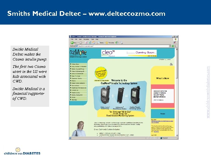 Smiths Medical Deltec – www. delteccozmo. com The first two Cozmo users in the