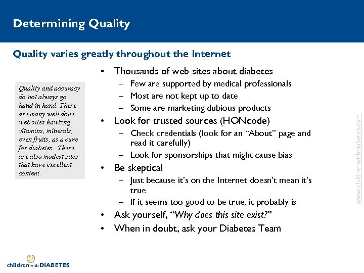 Determining Quality varies greatly throughout the Internet • Thousands of web sites about diabetes
