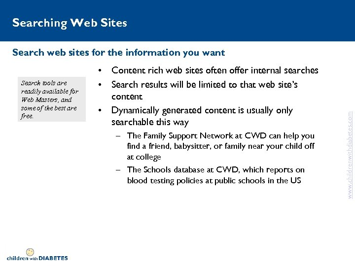 Searching Web Sites Search tools are readily available for Web Masters, and some of