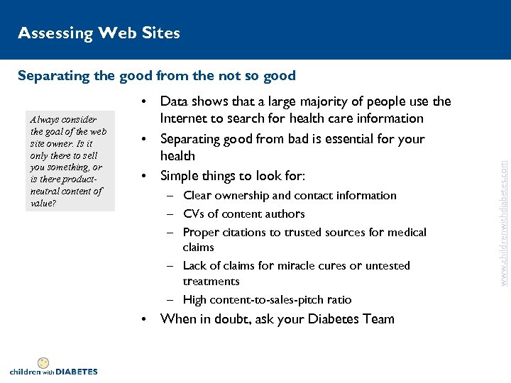 Assessing Web Sites Always consider the goal of the web site owner. Is it