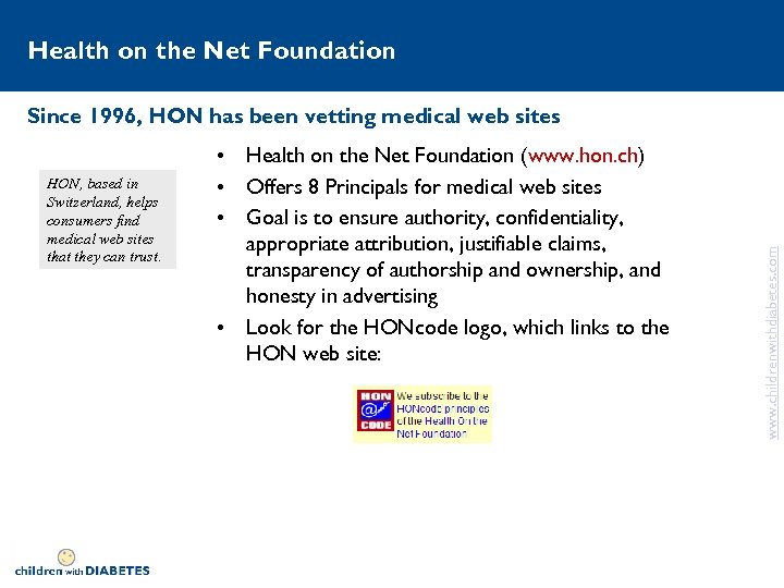 Health on the Net Foundation HON, based in Switzerland, helps consumers find medical web