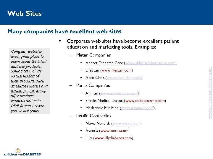 Web Sites Many companies have excellent web sites Company websites are a great place