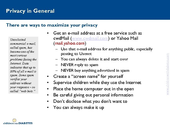 Privacy in General There are ways to maximize your privacy – Use that e-mail