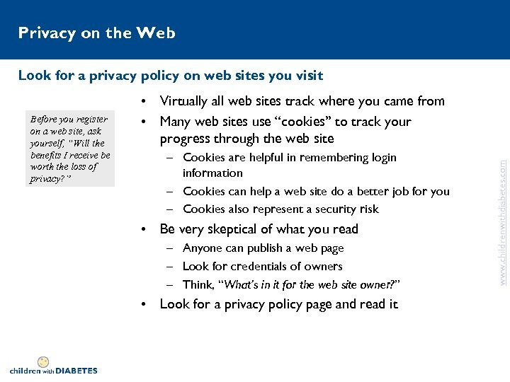 Privacy on the Web Look for a privacy policy on web sites you visit