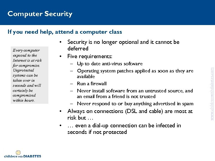 Computer Security If you need help, attend a computer class – Up to date