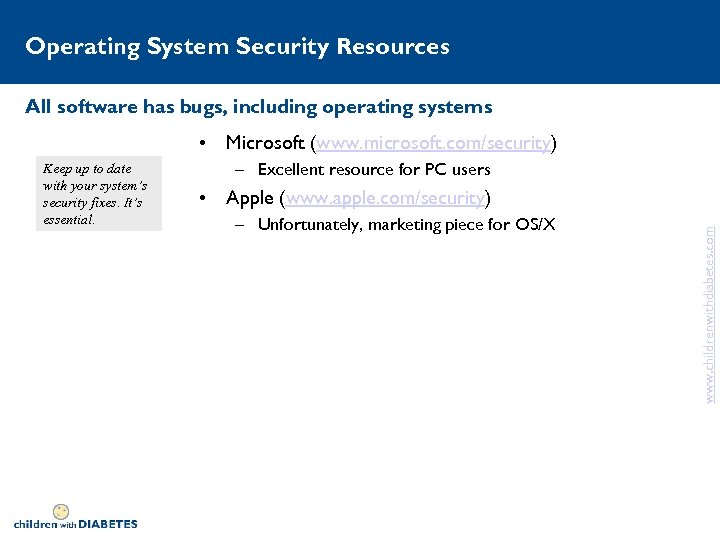 Operating System Security Resources All software has bugs, including operating systems • Microsoft (www.