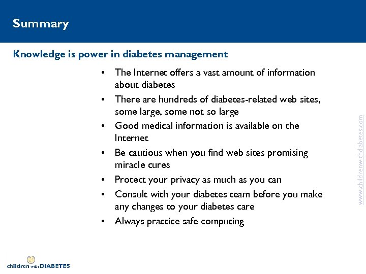 Summary • The Internet offers a vast amount of information about diabetes • There