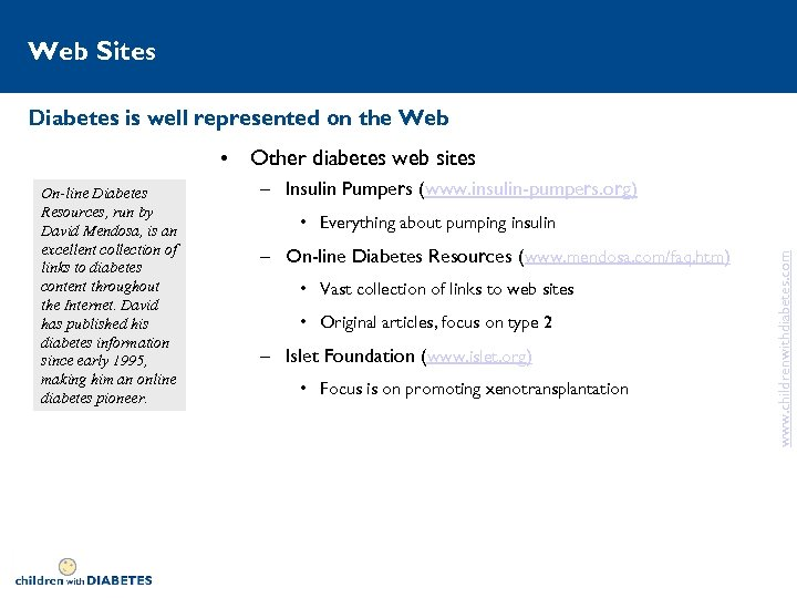 Web Sites Diabetes is well represented on the Web • Other diabetes web sites