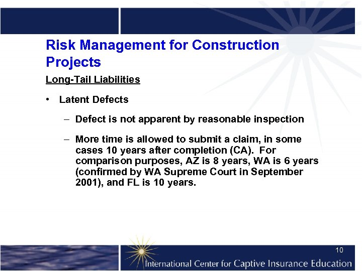 Risk Management for Construction Projects Long-Tail Liabilities • Latent Defects – Defect is not