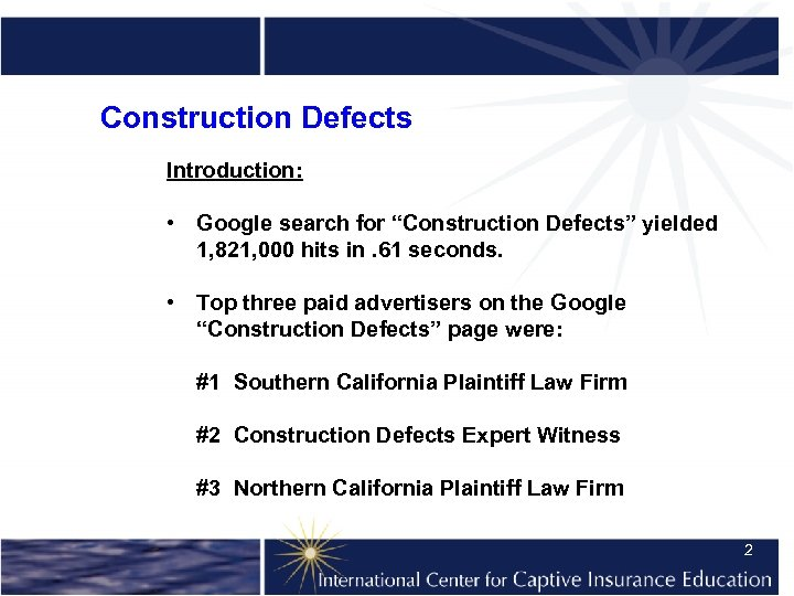 """Construction Defects Introduction: • Google search for """"Construction Defects"""" yielded 1, 821, 000 hits"""