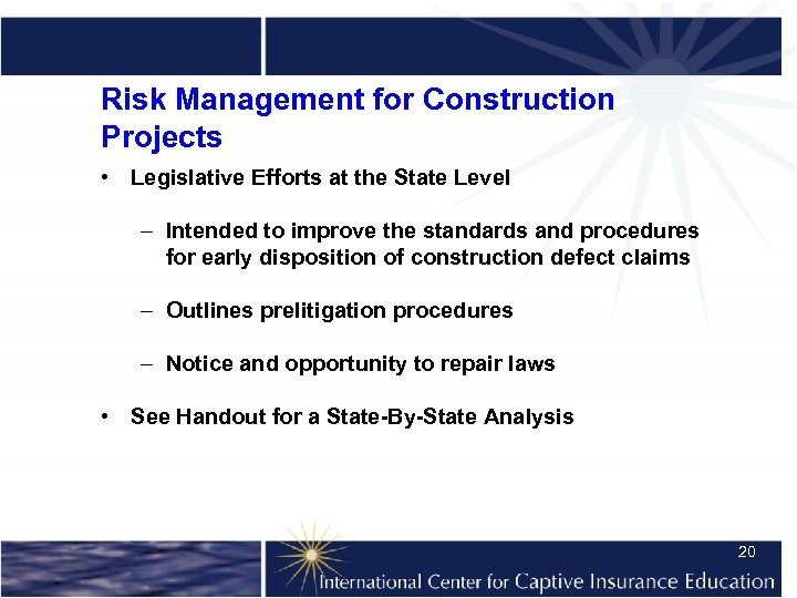 Risk Management for Construction Projects • Legislative Efforts at the State Level – Intended
