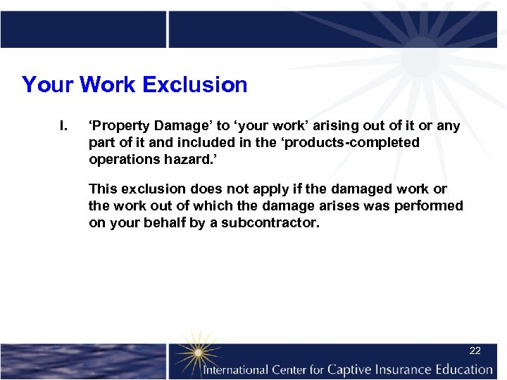 Your Work Exclusion l. 'Property Damage' to 'your work' arising out of it or