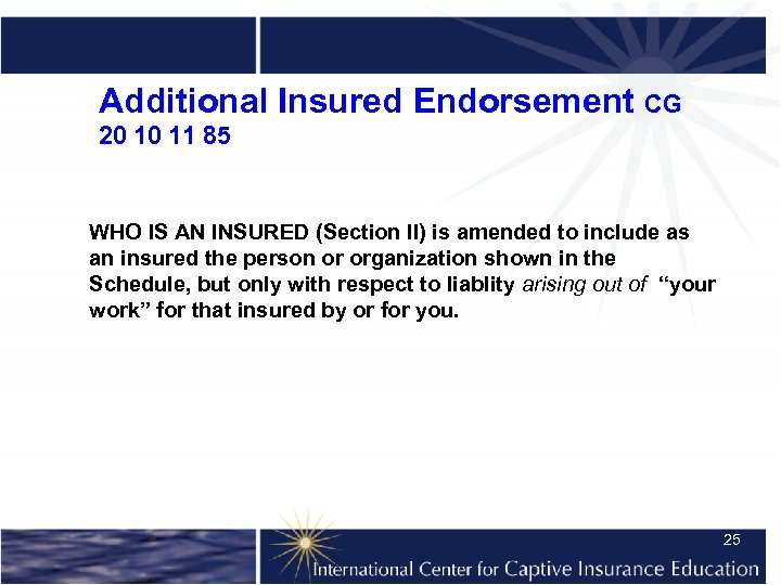 Additional Insured Endorsement CG 20 10 11 85 WHO IS AN INSURED (Section II)