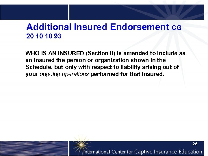 Additional Insured Endorsement CG 20 10 10 93 WHO IS AN INSURED (Section II)