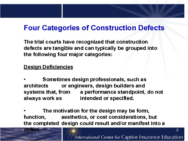 Four Categories of Construction Defects The trial courts have recognized that construction defects are