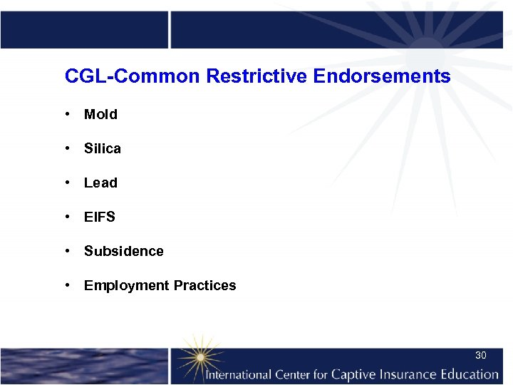 CGL-Common Restrictive Endorsements • Mold • Silica • Lead • EIFS • Subsidence •