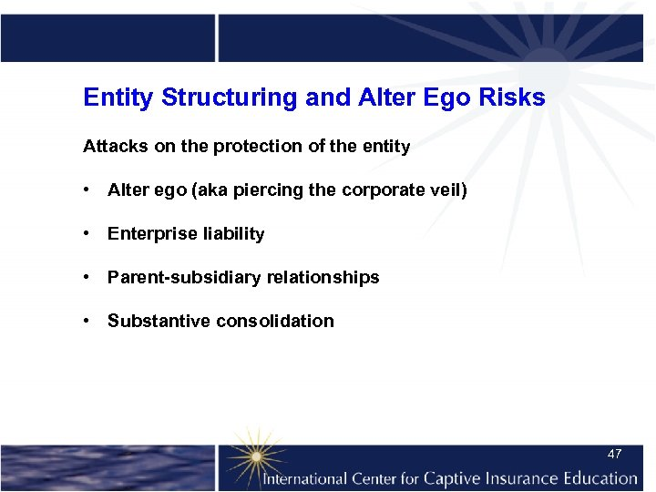 Entity Structuring and Alter Ego Risks Attacks on the protection of the entity •