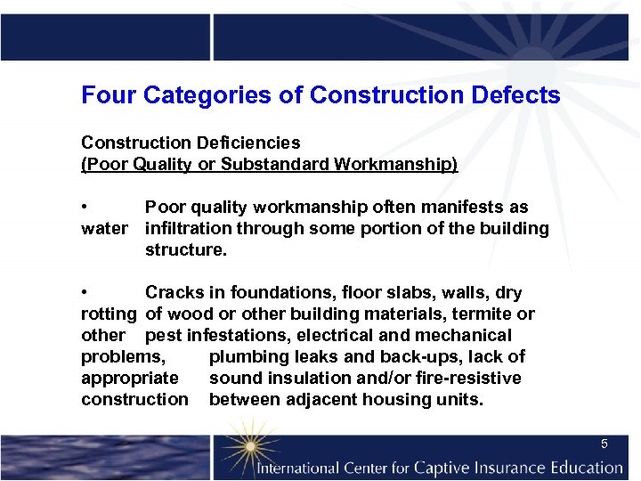 Four Categories of Construction Defects Construction Deficiencies (Poor Quality or Substandard Workmanship) • Poor