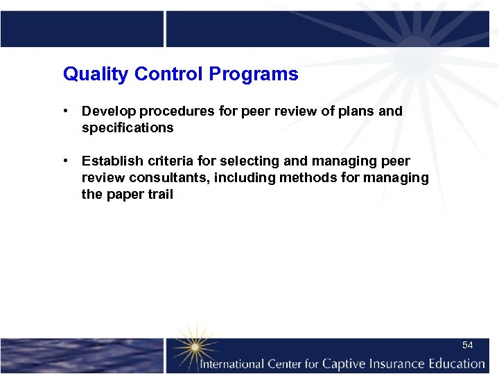 Quality Control Programs • Develop procedures for peer review of plans and specifications •