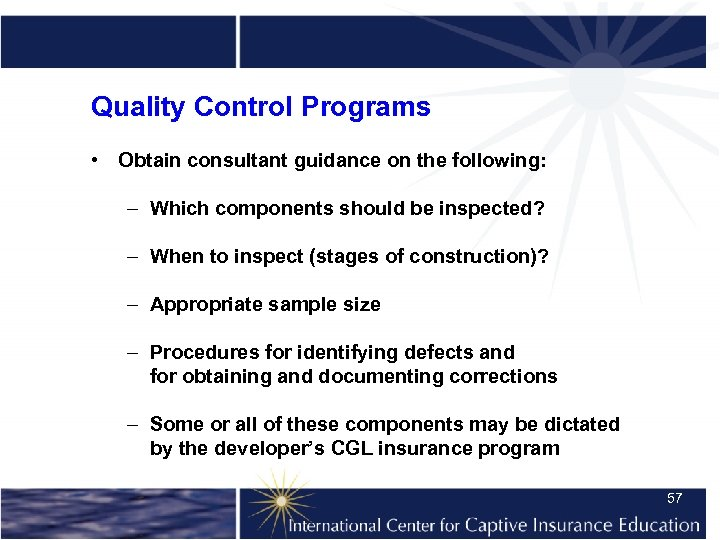 Quality Control Programs • Obtain consultant guidance on the following: – Which components should