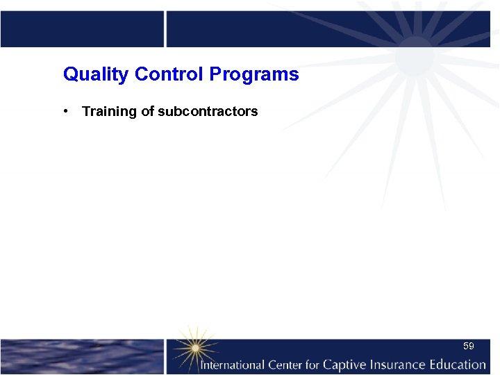 Quality Control Programs • Training of subcontractors 59