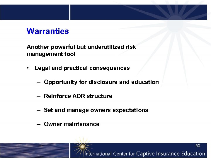 Warranties Another powerful but underutilized risk management tool • Legal and practical consequences –
