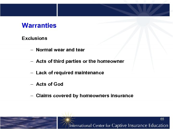 Warranties Exclusions – Normal wear and tear – Acts of third parties or the