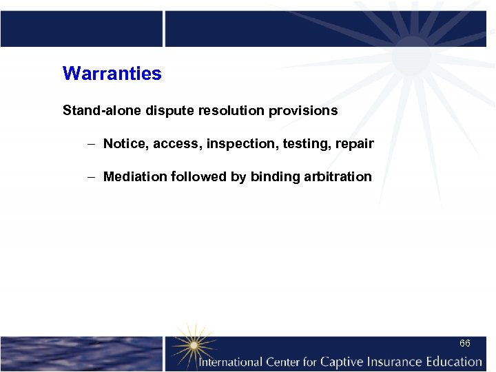 Warranties Stand-alone dispute resolution provisions – Notice, access, inspection, testing, repair – Mediation followed