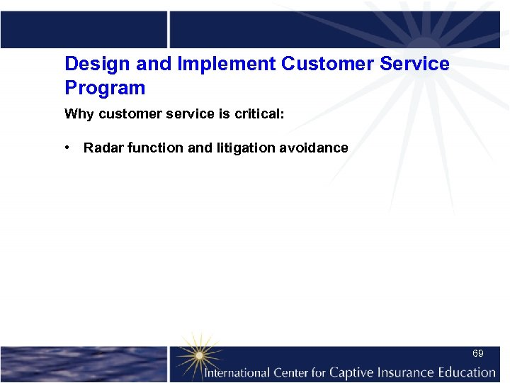 Design and Implement Customer Service Program Why customer service is critical: • Radar function