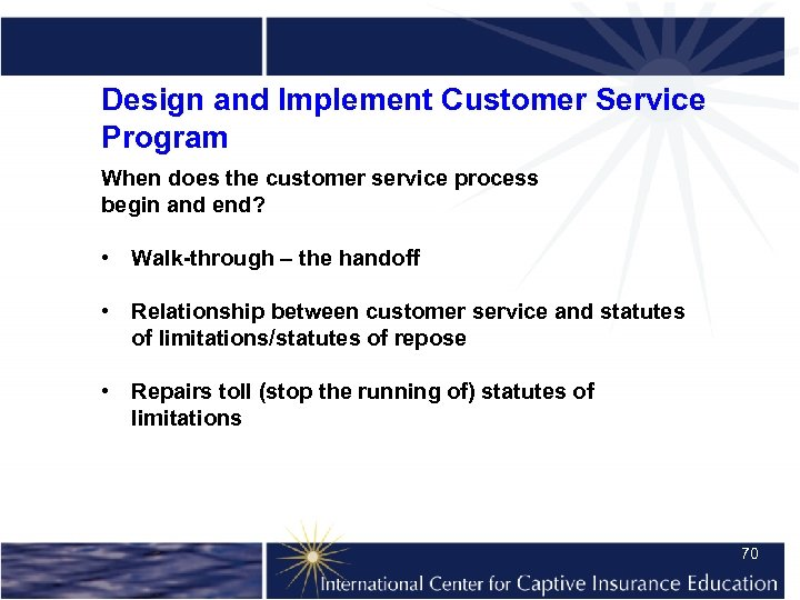 Design and Implement Customer Service Program When does the customer service process begin and