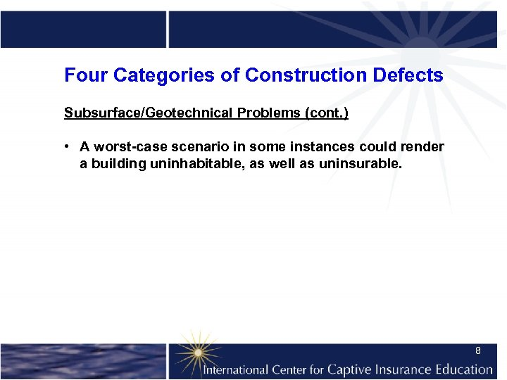 Four Categories of Construction Defects Subsurface/Geotechnical Problems (cont. ) • A worst-case scenario in