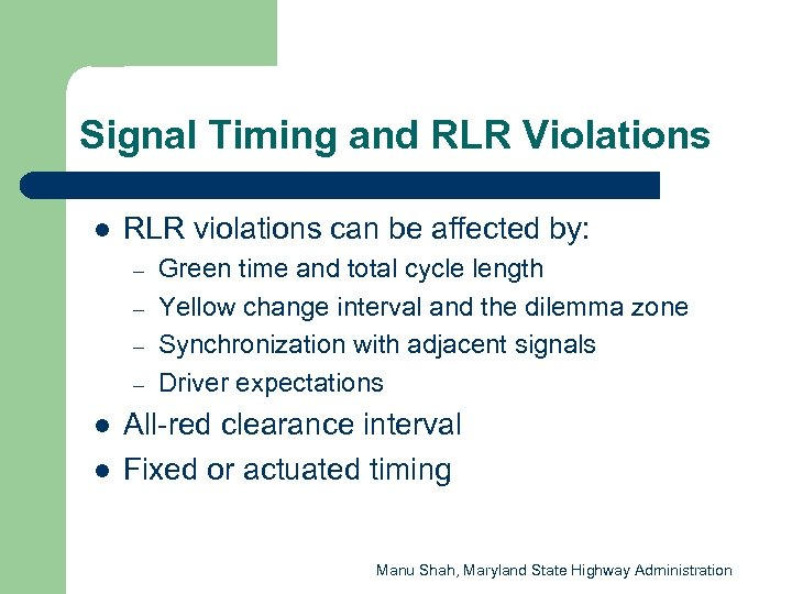 Signal Timing and RLR Violations l RLR violations can be affected by: – –