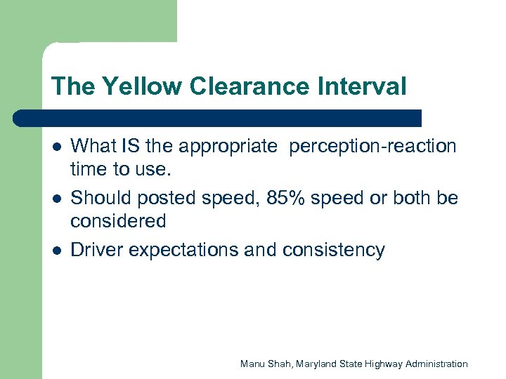 The Yellow Clearance Interval l What IS the appropriate perception-reaction time to use. Should