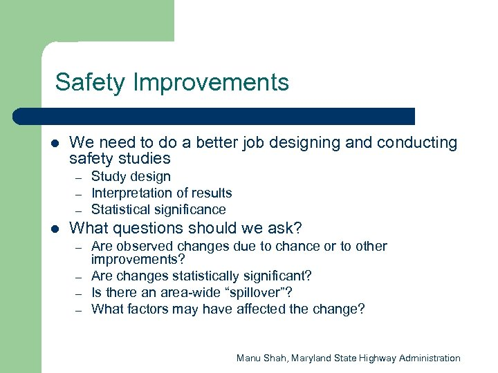 Safety Improvements l We need to do a better job designing and conducting safety