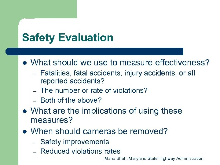 Safety Evaluation l What should we use to measure effectiveness? – – – l