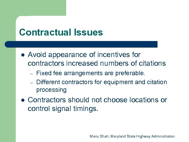 Contractual Issues l Avoid appearance of incentives for contractors increased numbers of citations –