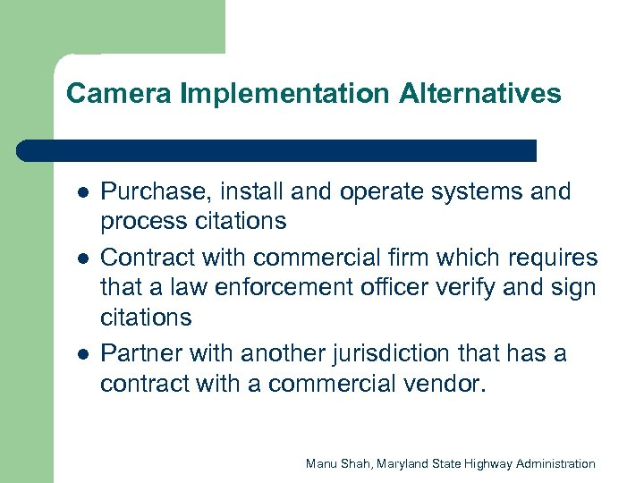 Camera Implementation Alternatives l l l Purchase, install and operate systems and process citations