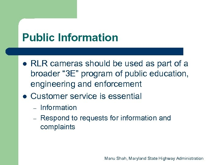 Public Information l l RLR cameras should be used as part of a broader