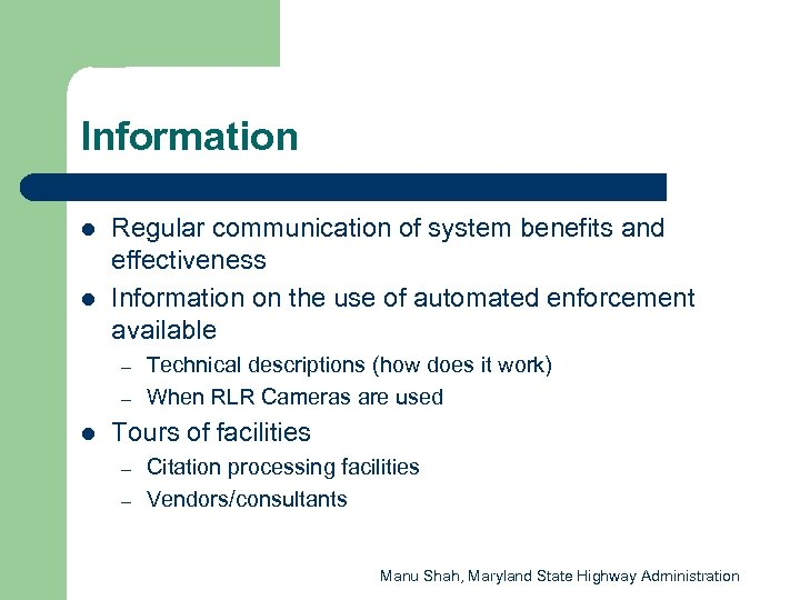 Information l l Regular communication of system benefits and effectiveness Information on the use