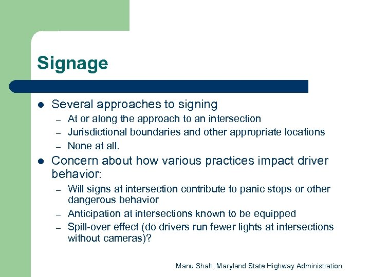 Signage l Several approaches to signing – – – l At or along the